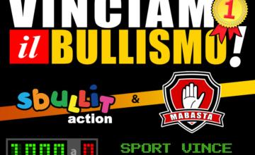 """Anche Fondazione Vento e Sbullit Action sono al fianco dei ragazzi di Mabasta, sia nel progetto complessivo """"1000 a 0 – Sport Vince Bullismo Perde"""" che nel celbrare la 1° Giornata Nazionale Sport vs Bullismo."""